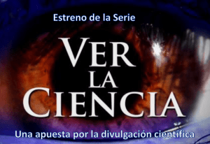 «Ver la Ciencia», a documentary sponsored by Canvax, finalist in several Film Festivals